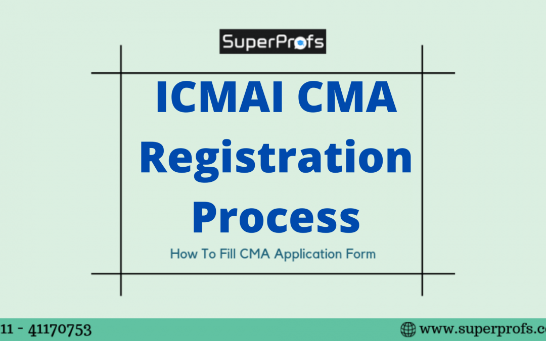 CMA Application form – How to fill | ICMAI Registration Process