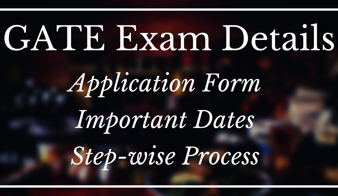 [Last Date Extended] GATE Application Form 2021 – Important Details